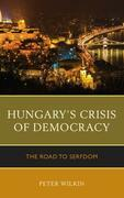 Hungary's Crisis of Democracy: The Road to Serfdom