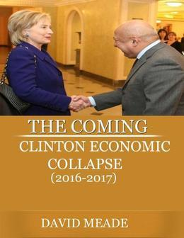 The Coming Clinton Economic Collapse