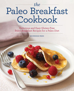 The Paleo Breakfast Cookbook: Delicious and Easy Gluten-Free Paleo Breakfast Recipes for a Paleo Diet