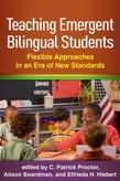 Teaching Emergent Bilingual Students: Flexible Approaches in an Era of New Standards