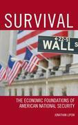 Survival: The Economic Foundations of American National Security
