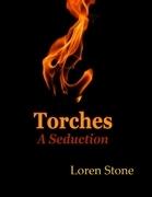 Torches - A Seduction