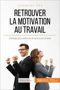 Comment retrouver la motivation au travail ?