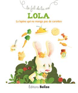 Lola, la lapine qui ne mange pas de carottes