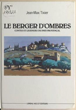 Le berger d'ombres : contes et légendes du pays provençal