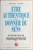 Être authentique, donner du sens : le nouvel élan du management
