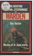 Warden et la «ligne morte»