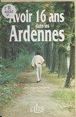 Avoir seize ans dans les Ardennes