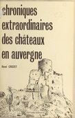 Chroniques extraordinaires des châteaux en Auvergne