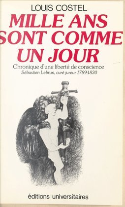 Mille ans sont comme un jour : chronique d'une liberté de conscience
