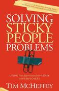 Solving Sticky People Problems: Using Your Supervisory Inner Sense with Employees