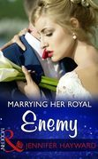 Marrying Her Royal Enemy (Mills & Boon Modern) (Kingdoms & Crowns, Book 3)