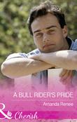 A Bull Rider's Pride (Mills & Boon Cherish) (Welcome to Ramblewood, Book 8)