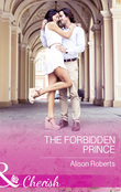 The Forbidden Prince (Mills & Boon Cherish)