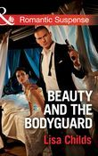 Beauty And The Bodyguard (Mills & Boon Romantic Suspense) (Bachelor Bodyguards, Book 4)