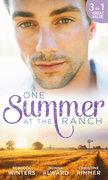 One Summer At The Ranch: The Wyoming Cowboy / A Family for the Rugged Rancher / The Man Who Had Everything (Mills & Boon M&B)