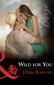 Wild For You (Mills & Boon Blaze) (Made in Montana, Book 14)