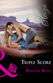 Triple Score (Mills & Boon Blaze) (The Art of Seduction, Book 4)