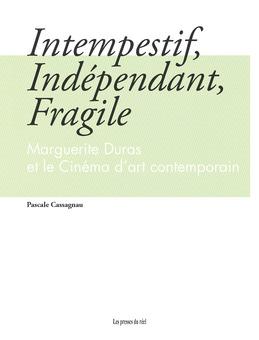 Intempestif, Indépendant, Fragile - Marguerite Duras et le Cinéma d'art contemporain