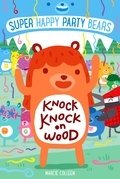 Super Happy Party Bears: Knock Knock on Wood