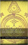 Sacred Magic Of Abramelin The Mage