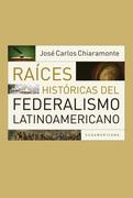 Raíces históricas del federalismo latinoamericano