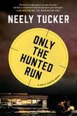 Only the Hunted Run: A Sully Carter Novel