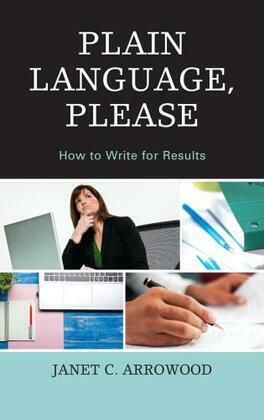 Plain Language, Please: How to Write for Results