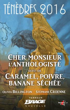 Cher monsieur l'anthologiste, suivi de Caramel, poivre, banane séchée