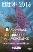 Braconnage, suivi de Le Propre de la vengeance