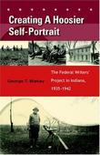 Creating a Hoosier Self-Portrait: The Federal Writers' Project in Indiana, 1935-1942