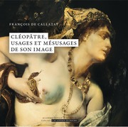 Cléopâtre, usages et mésusages de son image
