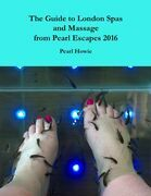 The Guide to London Spas and Massage from Pearl Escapes 2016