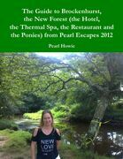 The Guide to Brockenhurst, the New Forest (the Hotel, the Thermal Spa, the Restaurant and the Ponies) from Pearl Escapes 2012