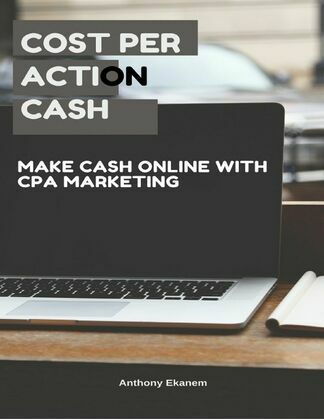 Cost Per Action Cash: Make Cash Online With Cost Per Action Marketing