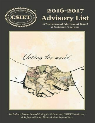 2016 - 2017 Advisory List of International Educational Travel: Includes a Model School Policy for Educators, CSIET Standards, & Information On Federal