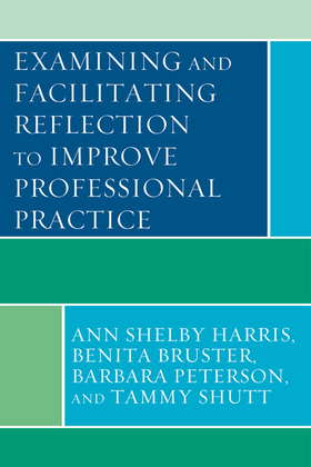 Examining and Facilitating Reflection to Improve Professional Practice