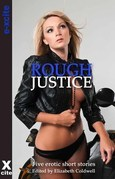 Rough Justice: Five erotic Crimes of Passion stories