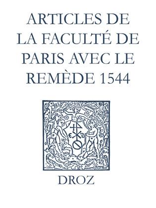 Recueil des opuscules 1566. Articles de la Faculté de Paris avec le remède (1544)