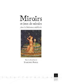 Miroirs et jeux de miroirs dans la littérature médiévale