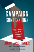 Campaign Confessions: Tales from the War Rooms of Politics