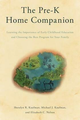 The Pre-K Home Companion: Learning the Importance of Early Childhood Education and Choosing the Best Program for Your Family