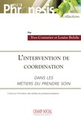 L'intervention de coordination dans les métiers du « prendre soin »