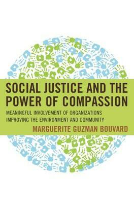 Social Justice and the Power of Compassion: Meaningful Involvement of Organizations Improving the Environment and Community
