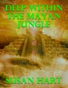 Deep Within the Mayan Jungle