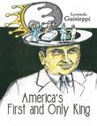 America's First and Only King