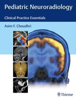 Pediatric Neuroradiology: The Essentials