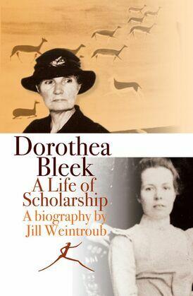 Dorothea Bleek: A Life of Scholarship