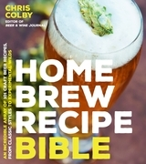 Home Brew Recipe Bible