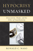 Hypocrisy Unmasked: Dissociation, Shame, and the Ethics of Inauthenticity